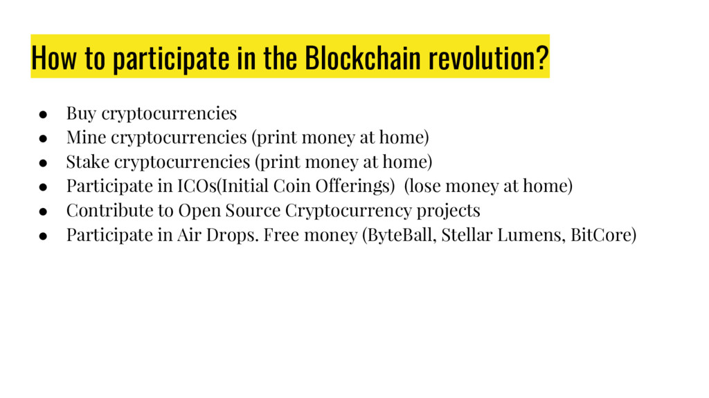 How to participate in the Blockchain revolution...