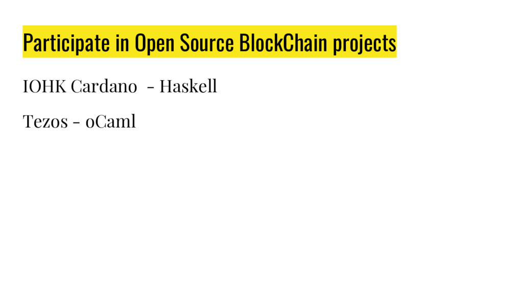 Participate in Open Source BlockChain projects ...