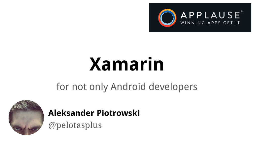 Xamarin for not only Android developers Aleksan...