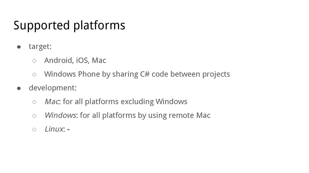 Supported platforms ● target: ○ Android, iOS, M...