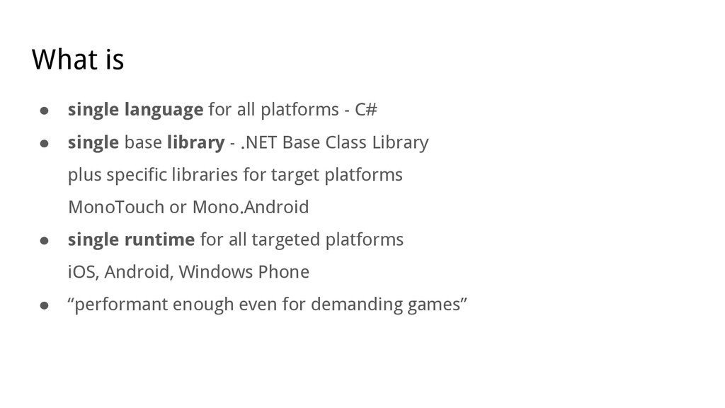 What is ● single language for all platforms - C...
