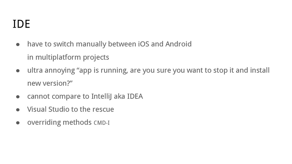 IDE ● have to switch manually between iOS and A...