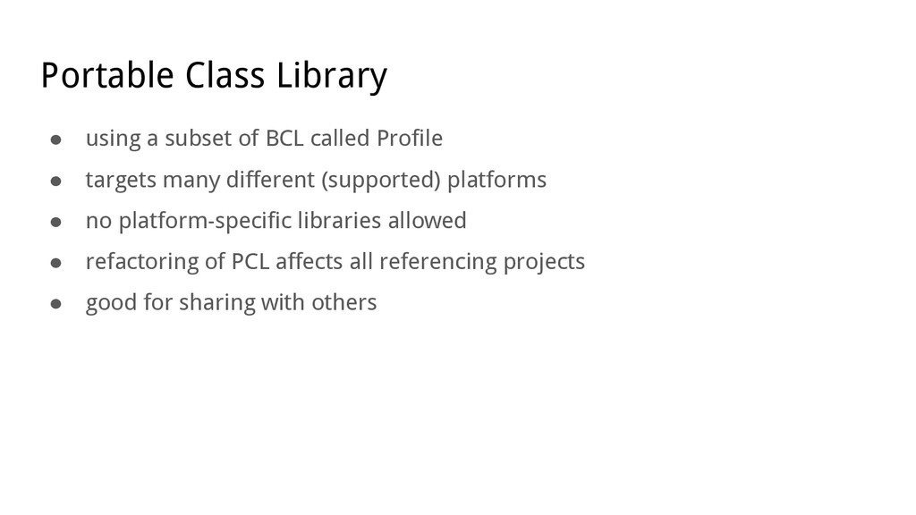 Portable Class Library ● using a subset of BCL ...