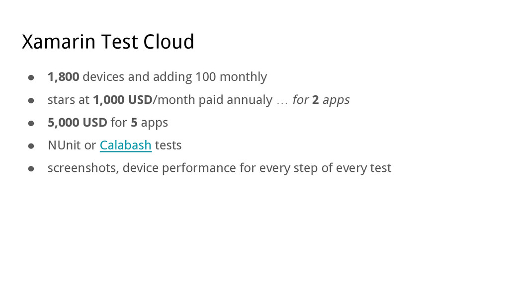 Xamarin Test Cloud ● 1,800 devices and adding 1...