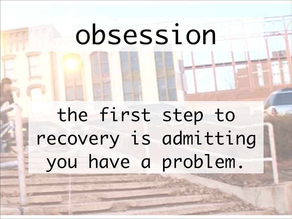 obsession the first step to recovery is admitti...