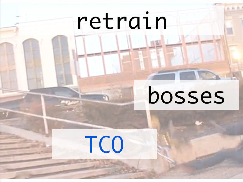 bosses retrain TCO