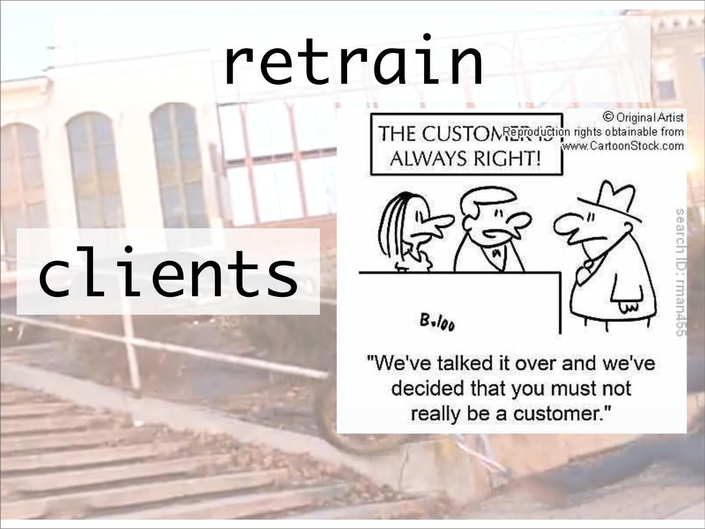 clients retrain
