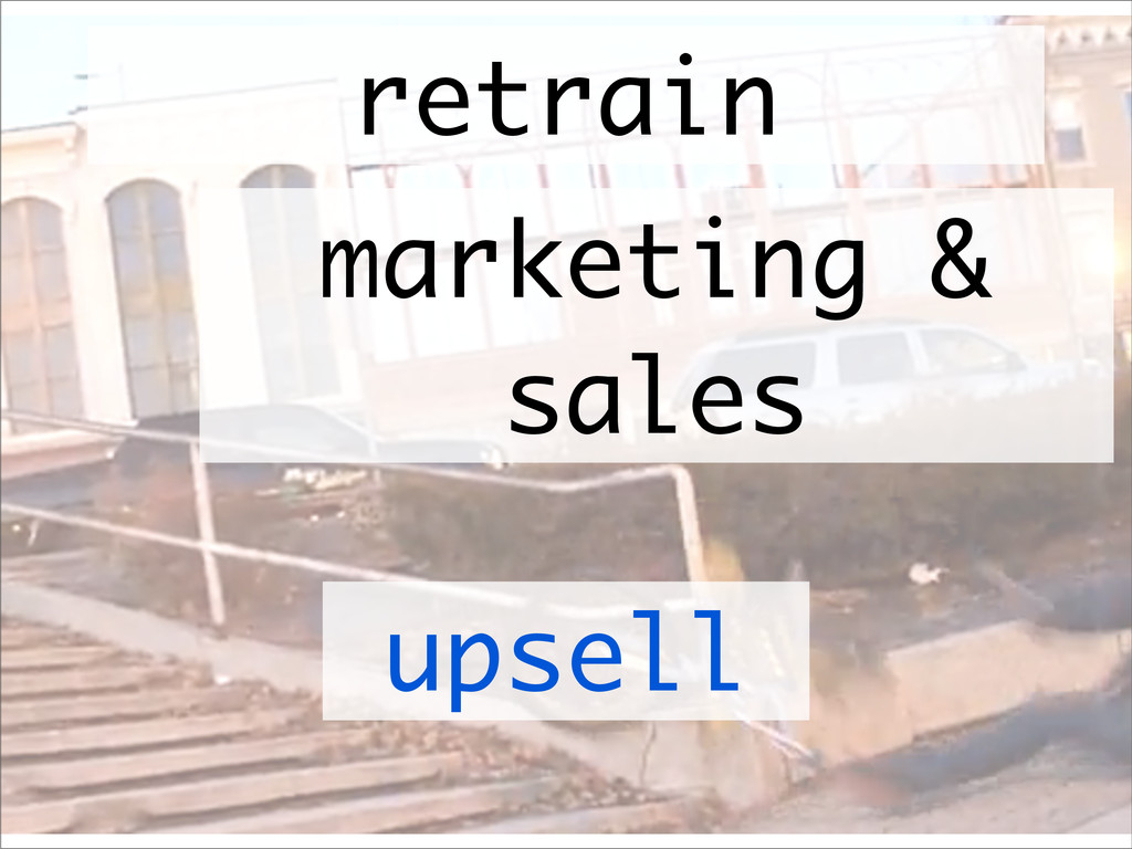 retrain upsell marketing & sales