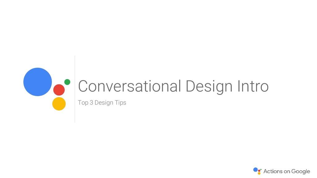 Conversational Design Intro Top 3 Design Tips