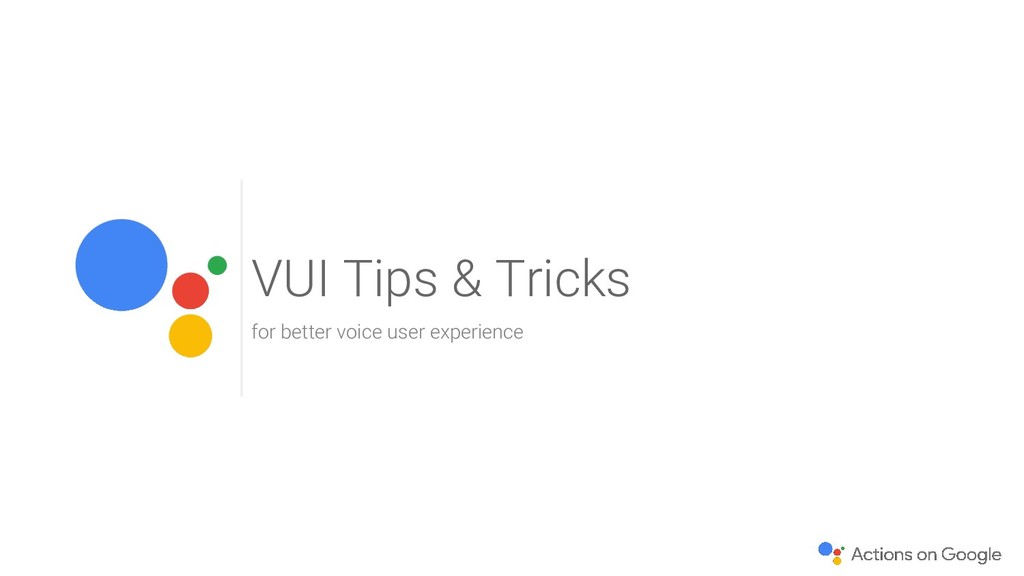 VUI Tips & Tricks for better voice user experie...