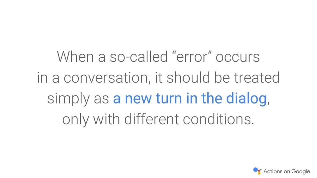 "When a so-called ""error"" occurs in a conversati..."