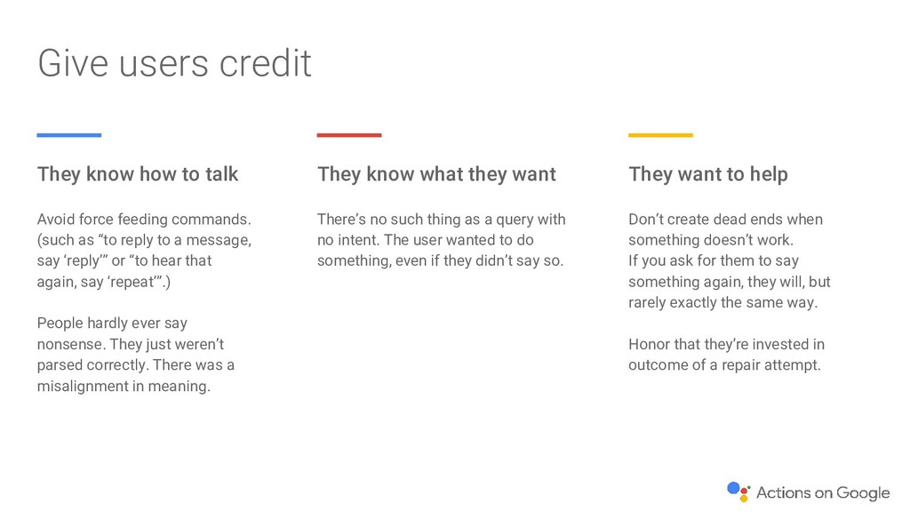 Give users credit They know how to talk Avoid f...