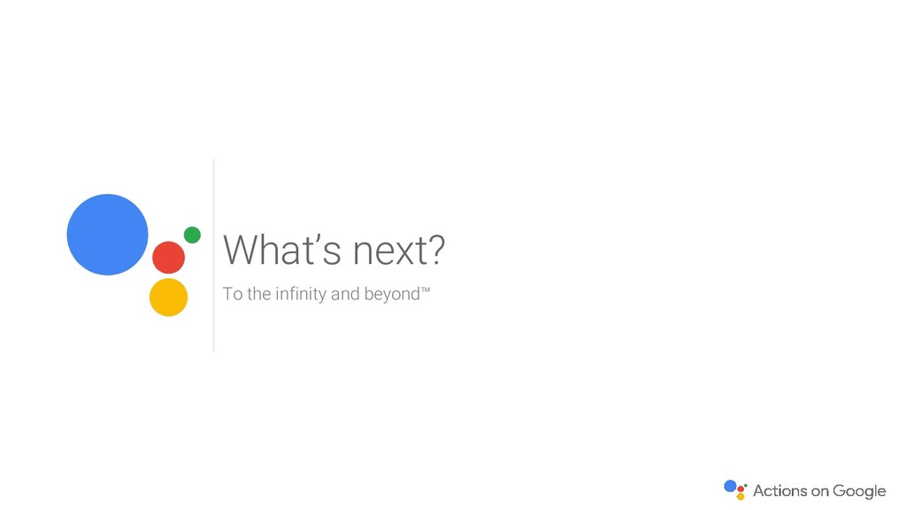 What's next? To the infinity and beyond™