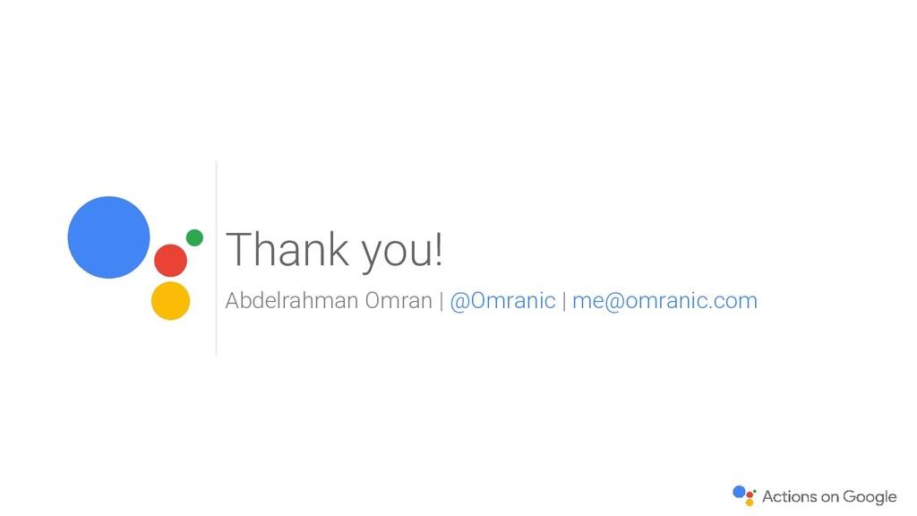 Thank you! Abdelrahman Omran | @Omranic | me@om...