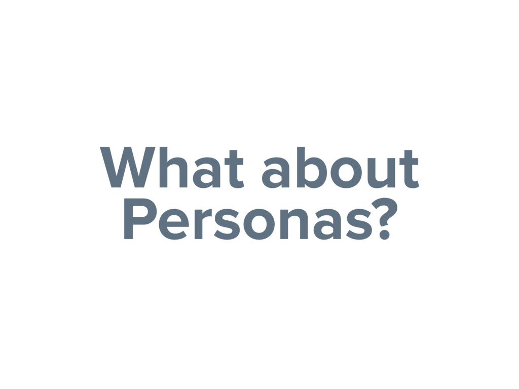 What about Personas?