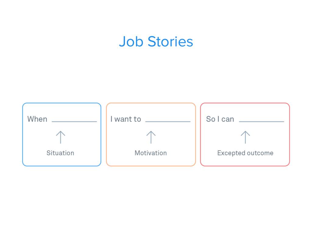 Job Stories