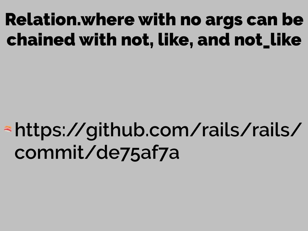 Relation.where with no args can be chained with...