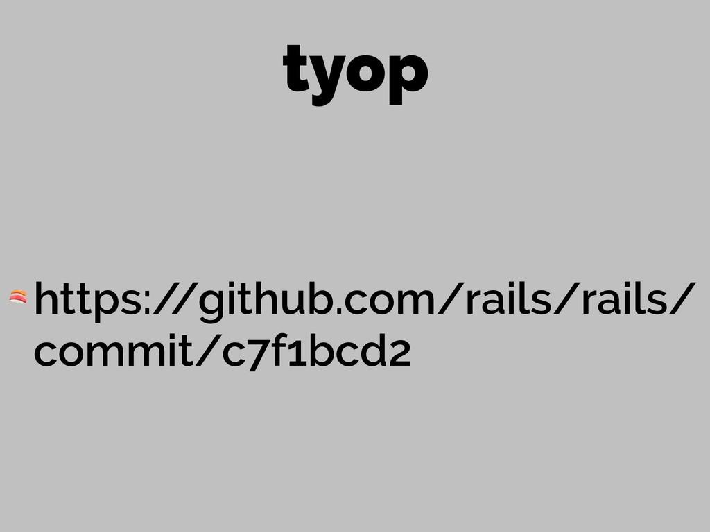 tyop  https:/ /github.com/rails/rails/ commit/c...