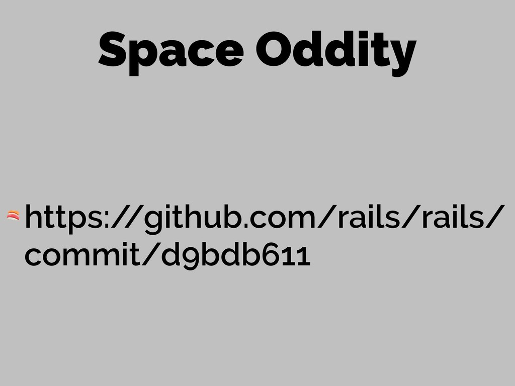Space Oddity  https:/ /github.com/rails/rails/ ...