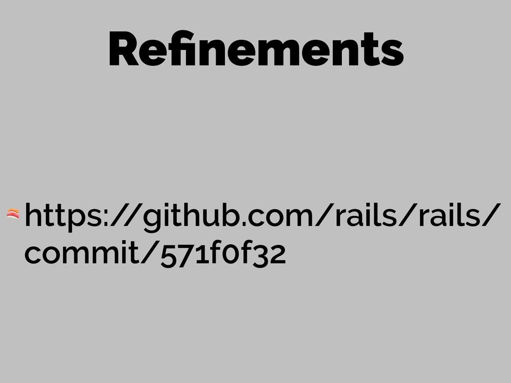 Refinements  https:/ /github.com/rails/rails/ co...