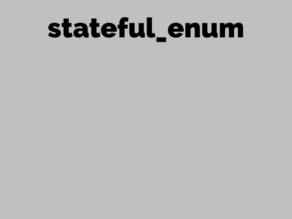 stateful_enum