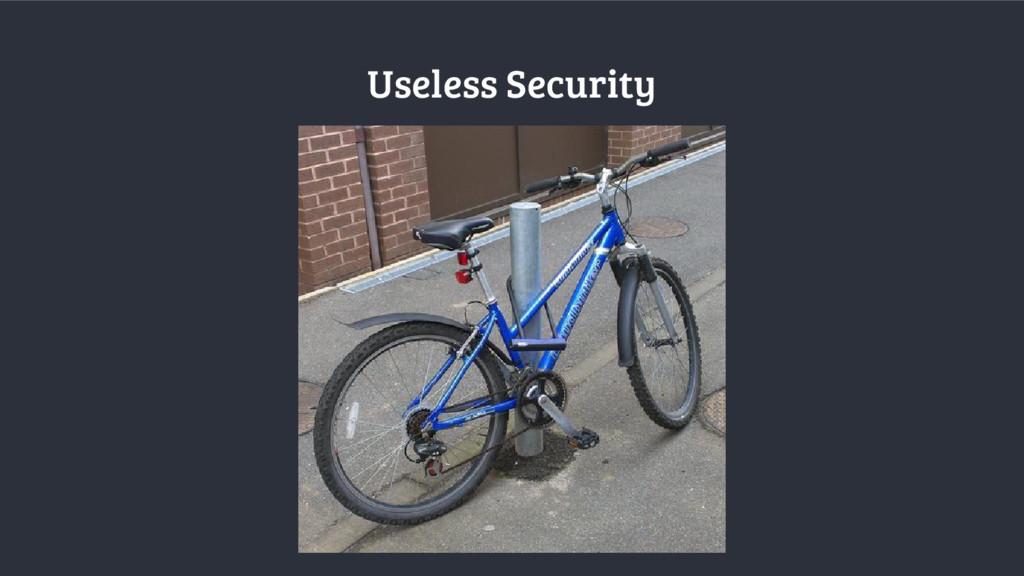 Useless Security