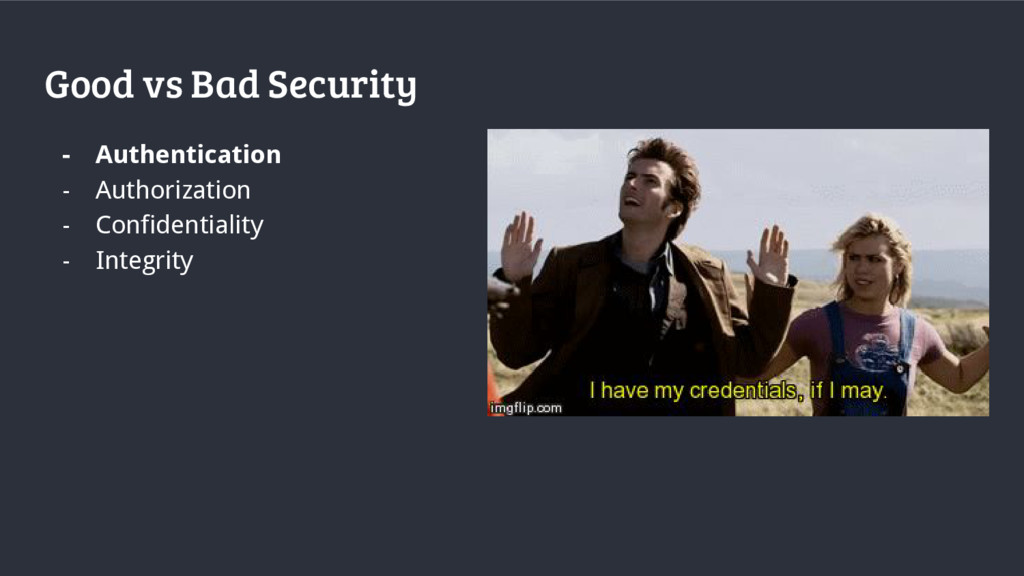 Good vs Bad Security - Authentication - Authori...