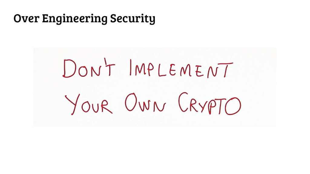 Over Engineering Security