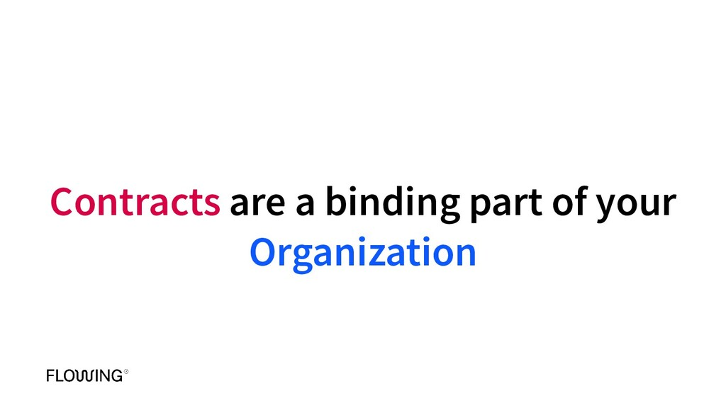 Contracts are a binding part of your Organizati...