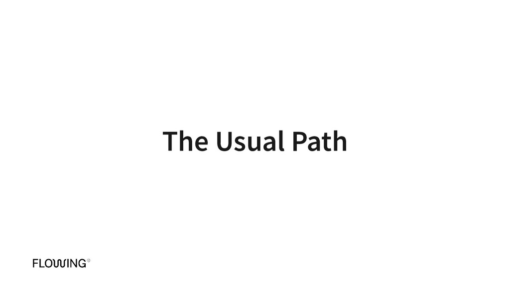 The Usual Path