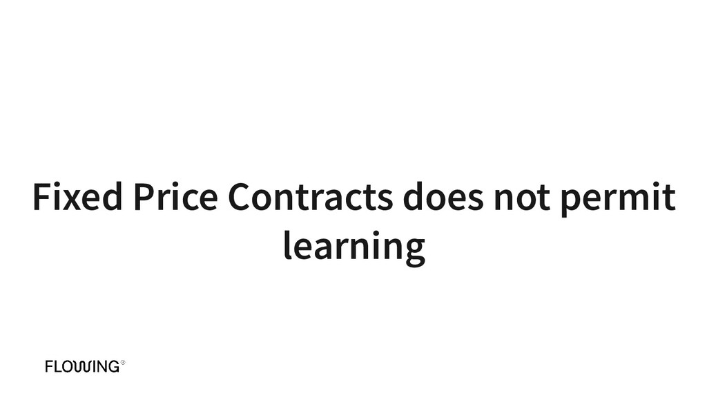 Fixed Price Contracts does not permit learning