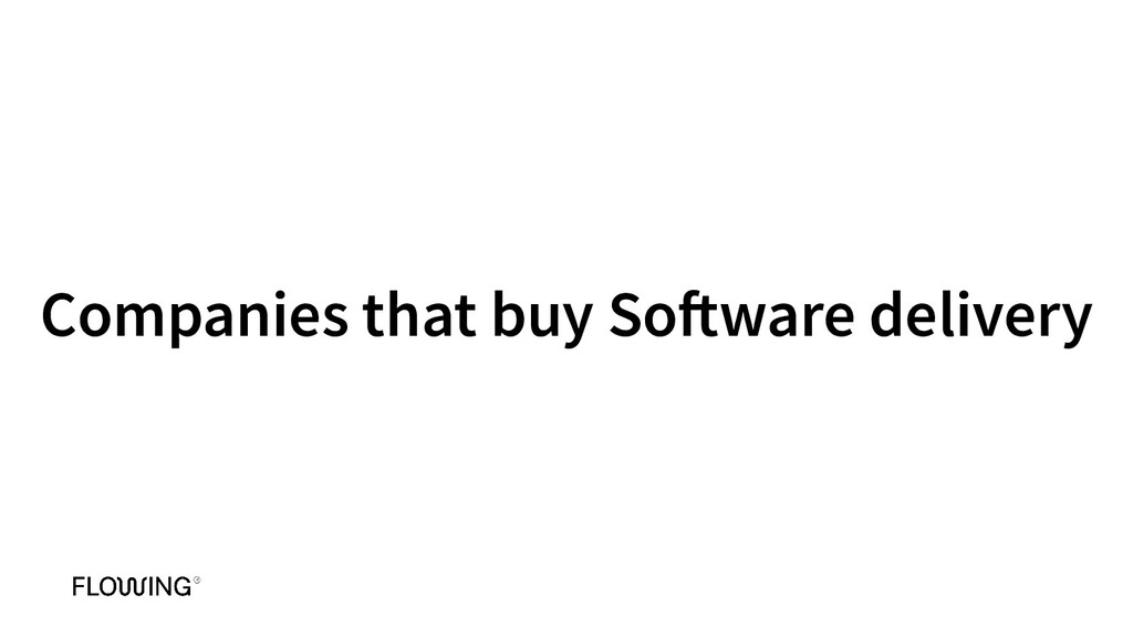 Companies that buy Software delivery