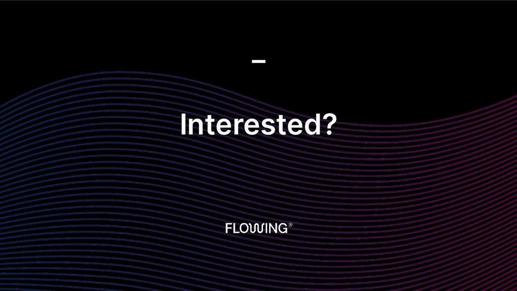 Interested? _