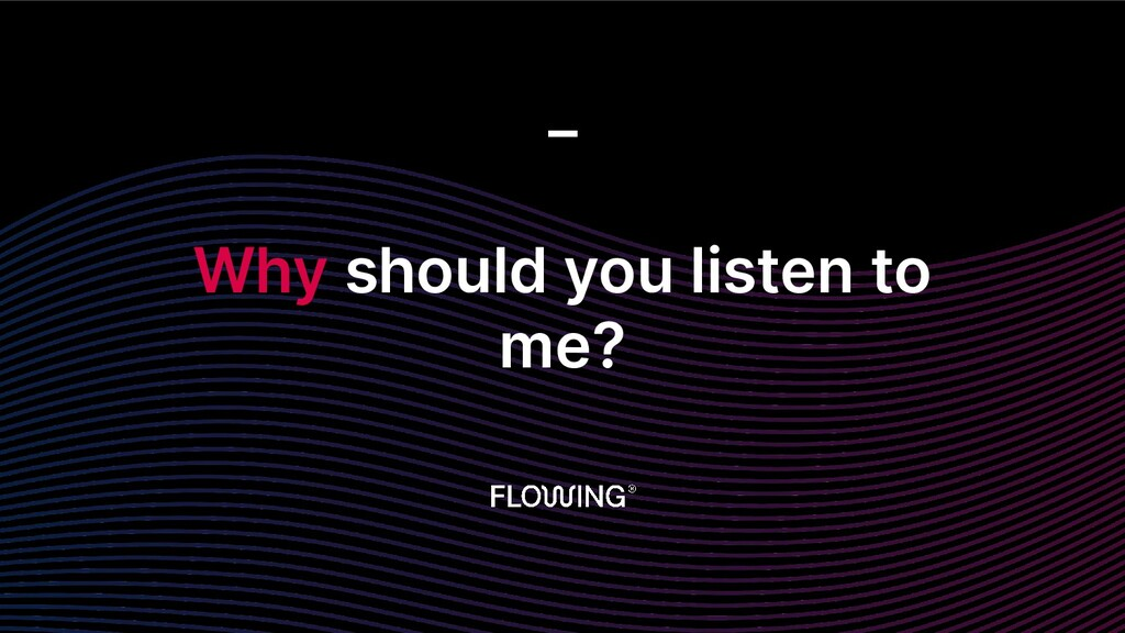 Why should you listen to me? _