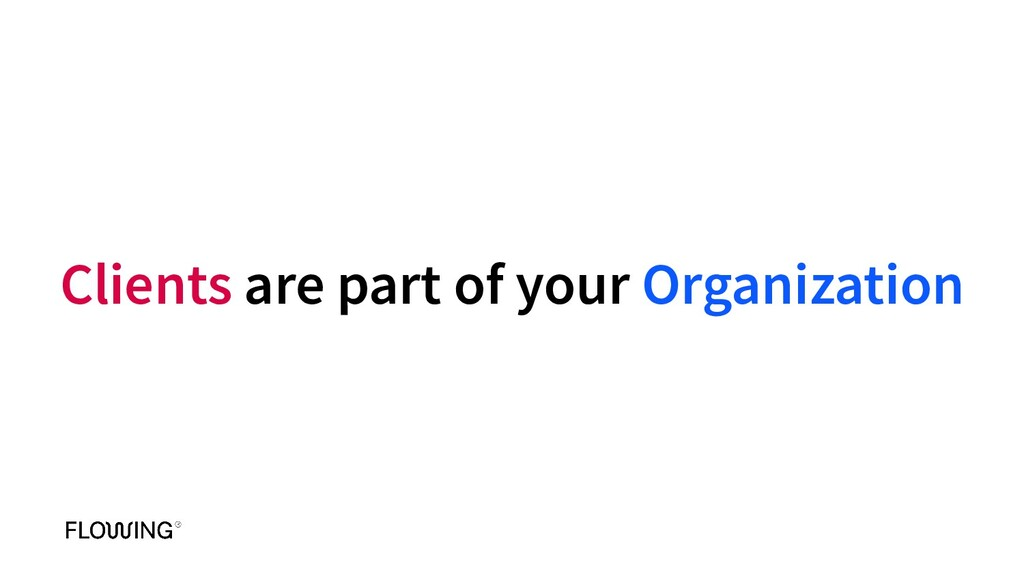 Clients are part of your Organization