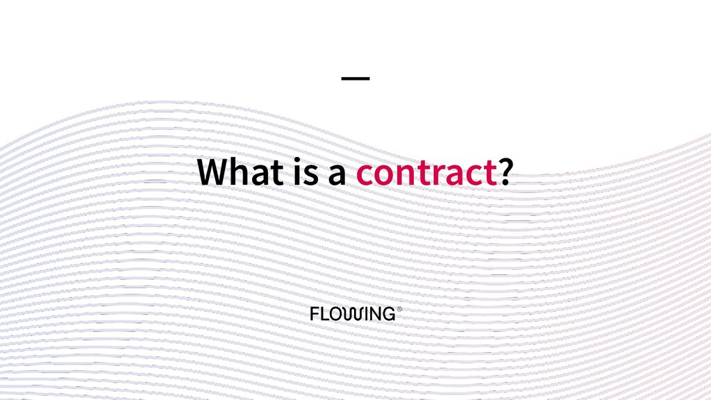What is a contract? —