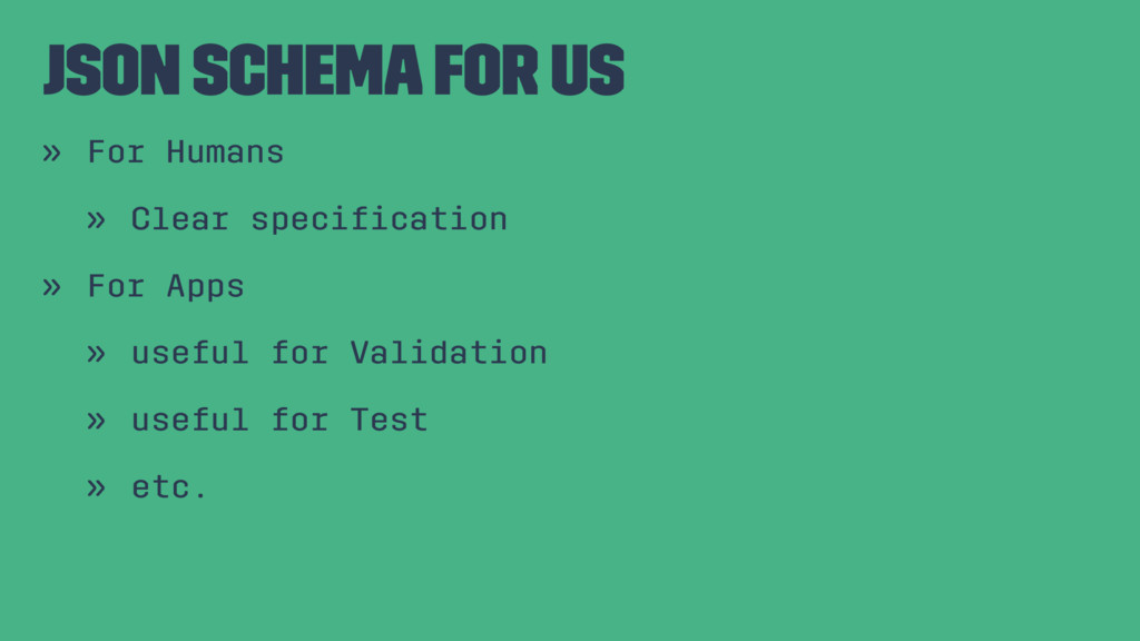 JSON Schema for us » For Humans » Clear specific...