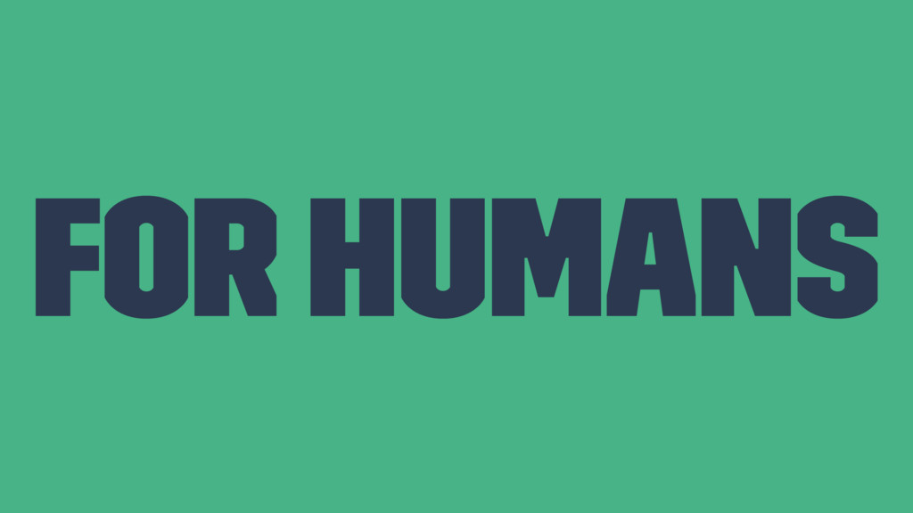 For Humans