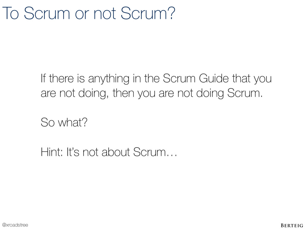 @xroadstree To Scrum or not Scrum? If there is ...