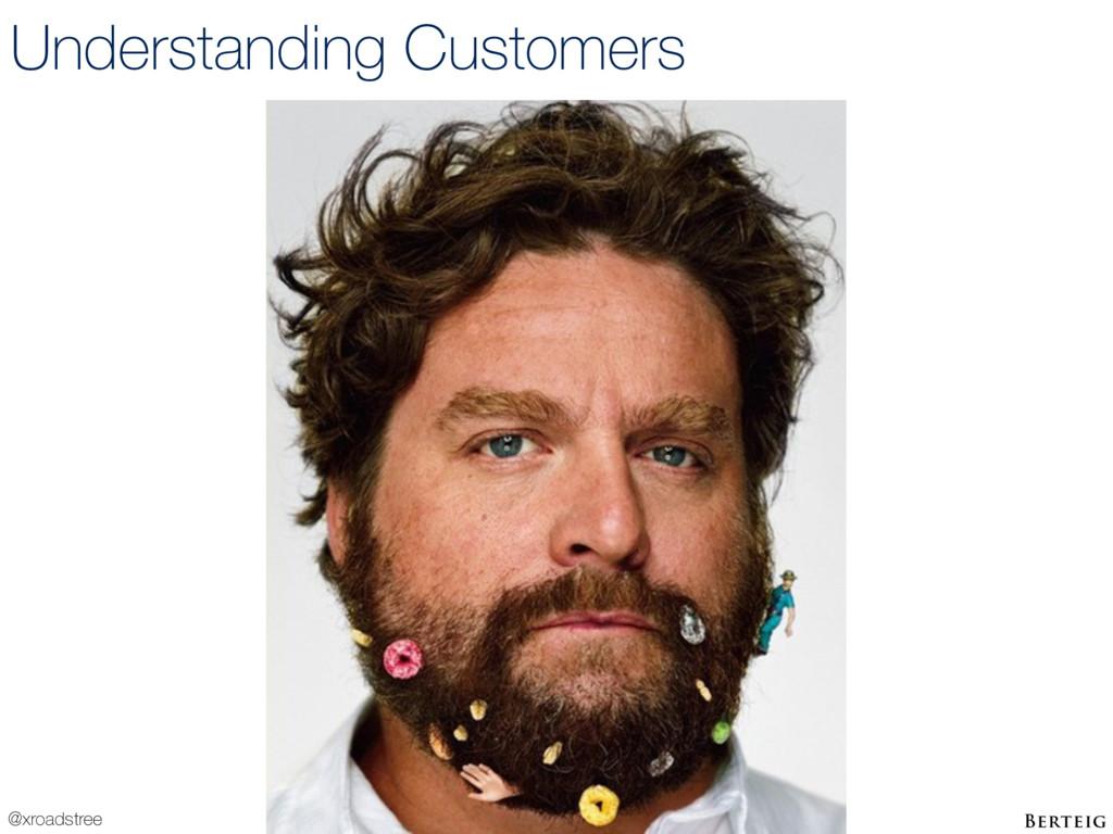 @xroadstree Understanding Customers