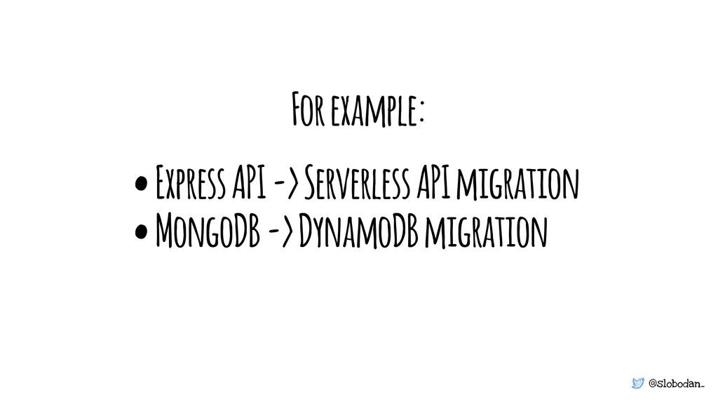 @slobodan_ • Express API -> Serverless API migr...