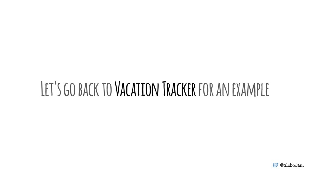 @slobodan_ Let's go back to Vacation Tracker fo...