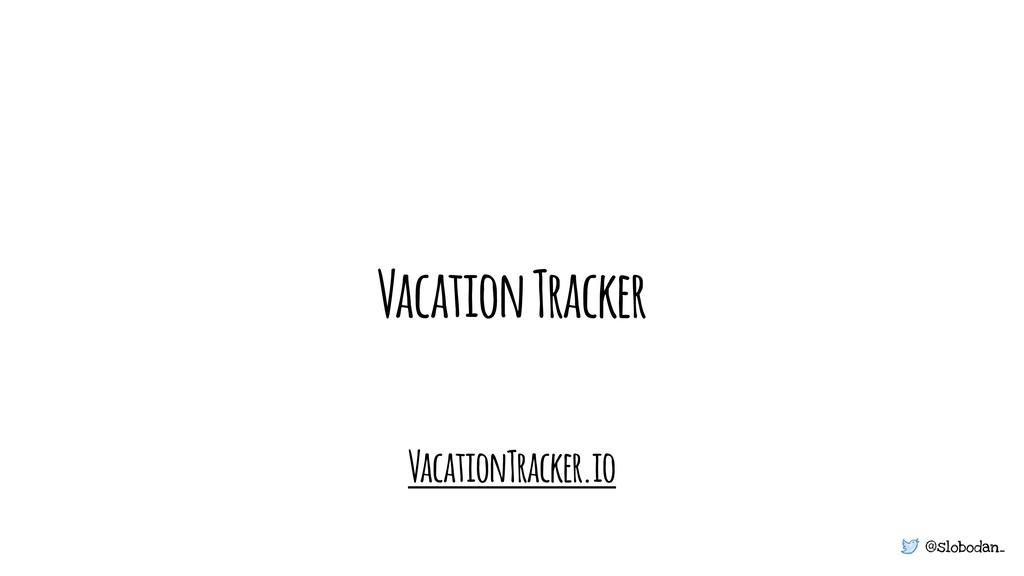 @slobodan_ Vacation Tracker VacationTracker.io