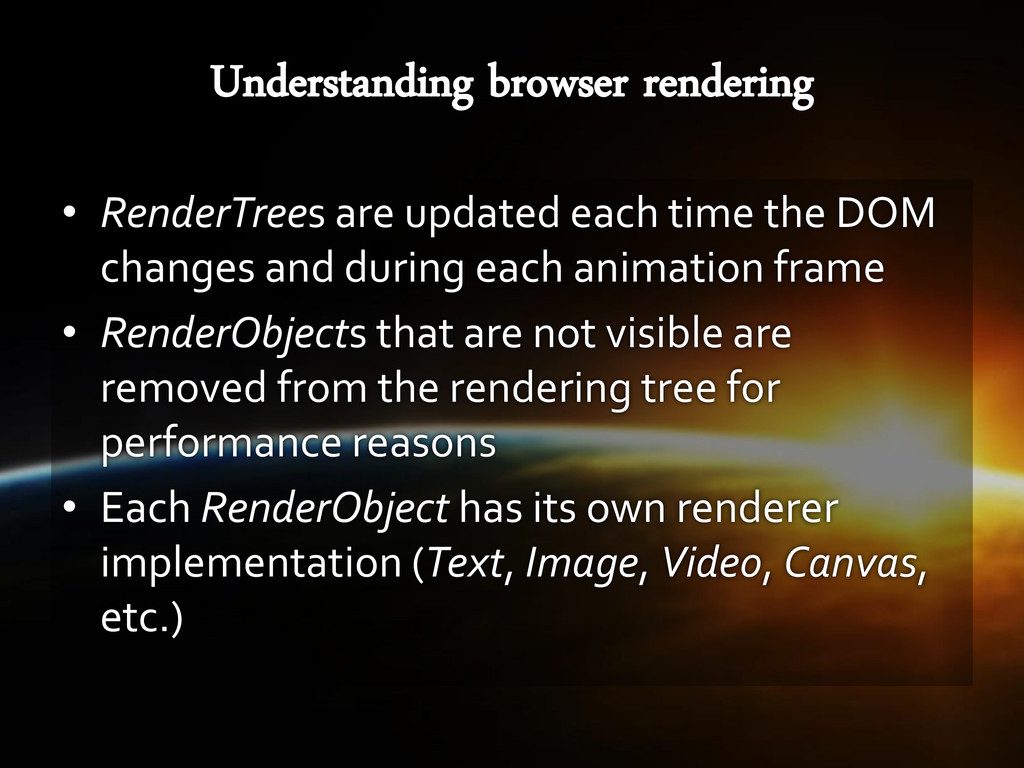 • RenderTrees are updated each time the DOM cha...