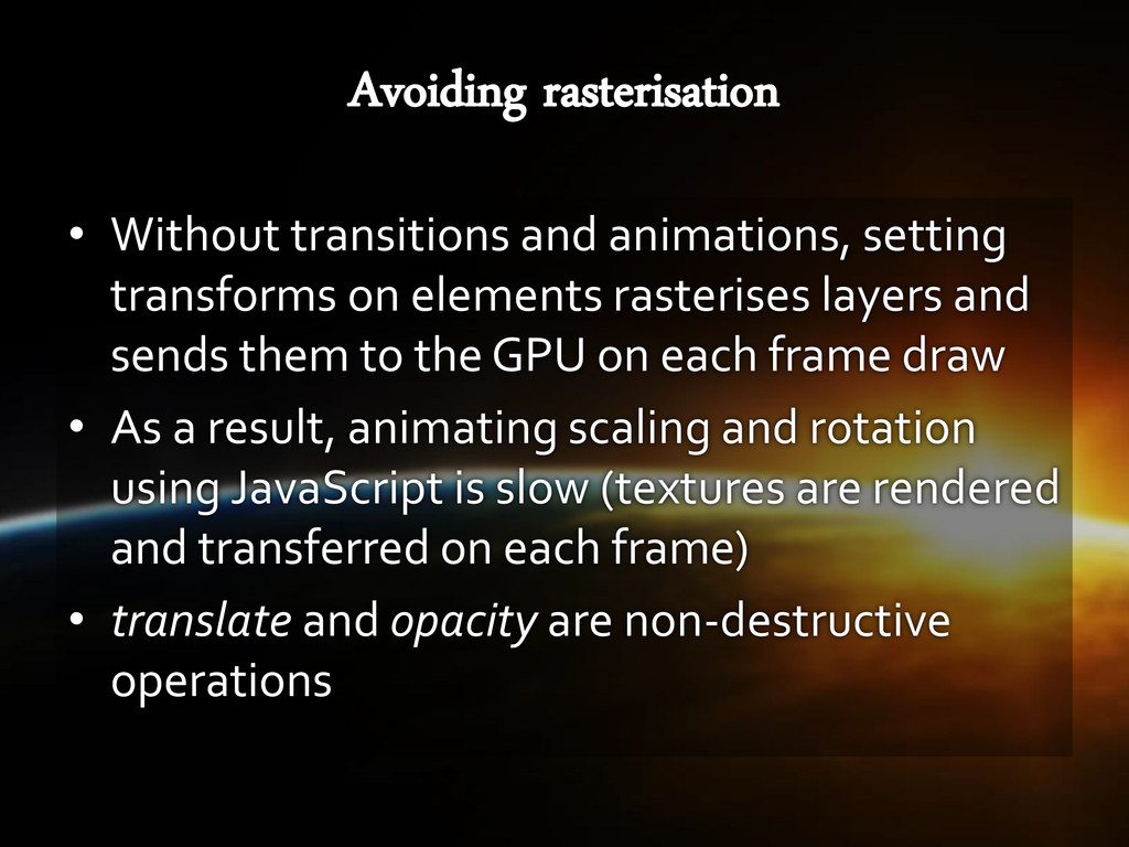 • Without transitions and animations, setting t...