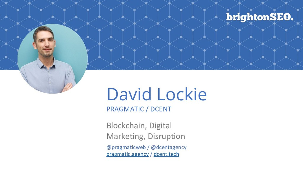 David Lockie PRAGMATIC / DCENT Blockchain, Digi...