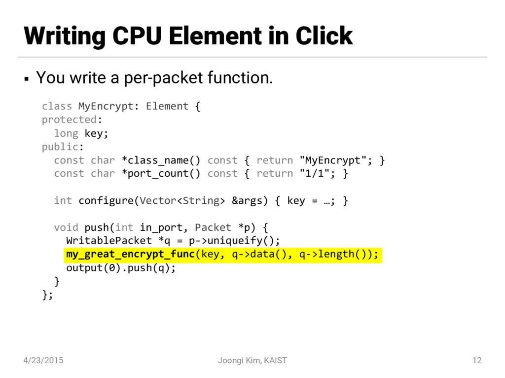 Writing CPU Element in Click § You write a per-...