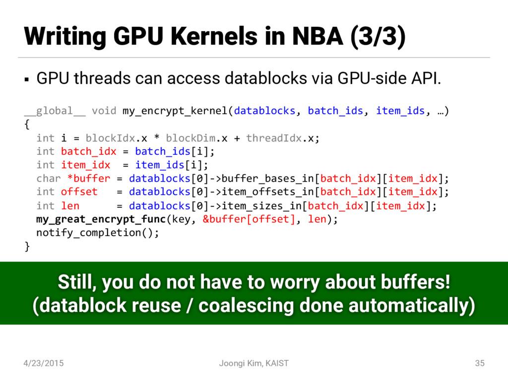 Writing GPU Kernels in NBA (3/3) § GPU threads ...