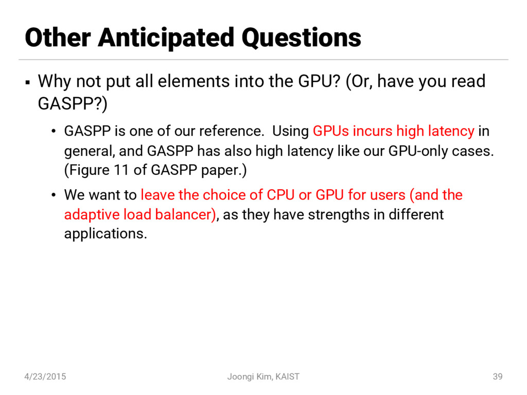 Other Anticipated Questions § Why not put all e...