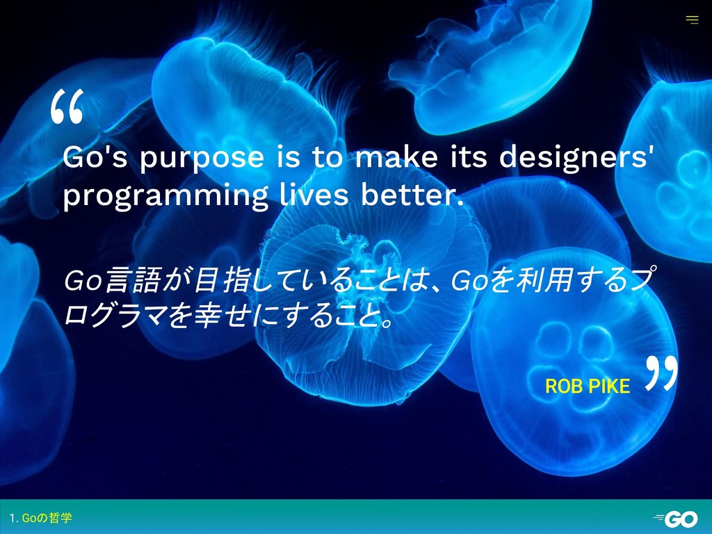 ROB PIKE Go's purpose is to make its designers'...
